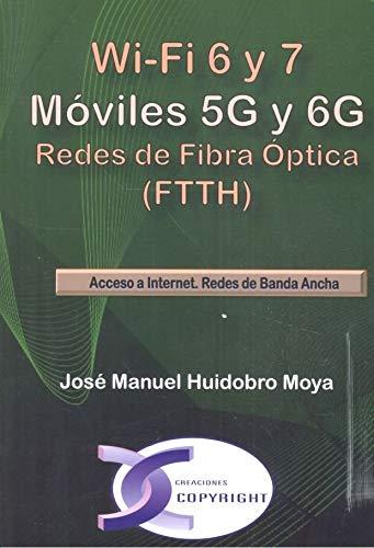Wi-Fi 6 y 7, móviles 5G y 6G, Redes De fibra Óptica (Ftth)