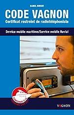 Code Vagnon - Certificat restreint de radiotéléphoniste des services mobiles maritime et fluvial de Daniel Hubert