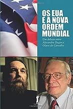 Os EUA e a Nova Ordem Mundial: Um debate entre Alexandre Dugin e Olavo de Carvalho (Portuguese Edition)