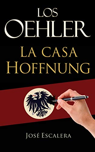 Los Oehler: La Casa Hoffnung eBook: Escalera, José: Amazon.es: Tienda Kindle