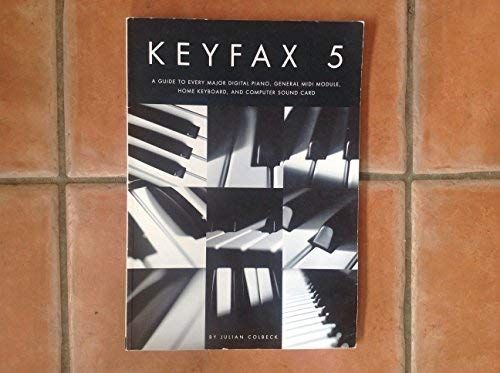 Keyfax 5: A Guide to Every Major Digital Piano, General MIDI Module, Home Keyboard, and Computer Sound Card
