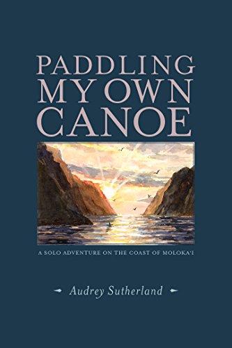 Paddling My Own Canoe: A Solo Adventure On the Coast of Molokai