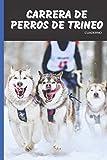 Carrera de Perros de Trineo Pasión Cuaderno: 120 páginas forradas   Regalo de adulto, hombre, mujer, adolescente y niño para Navidad o cumpleaños