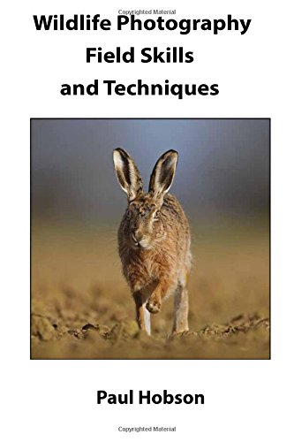 Wildlife Photography Field Skills and Techniques