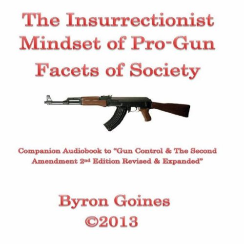 The Insurrectionist Mindset of Pro-Gun Facets of Society audiobook cover art