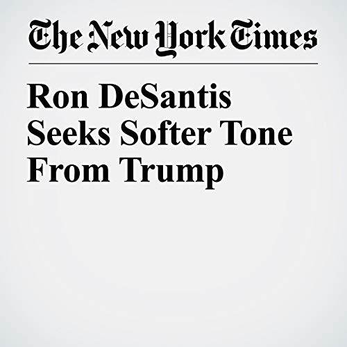 Ron DeSantis Seeks Softer Tone From Trump audiobook cover art