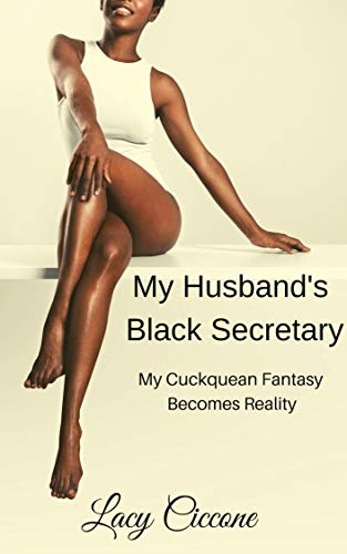 My Husband's Black Secretary: My Cuckquean Fantasy Becomes Reality