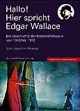 Hallo! Hier spricht Edgar Wallace. Die Geschichte der Kriminalfilmserie von 1959 bis 1972 - Joachim Kramp