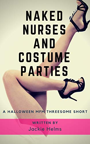 Naked Nurses and Costume Parties: A Halloween MFM Threesome Short (English Edition)