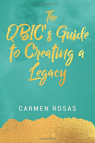 The QBIC's Guide to Creating a Legacy