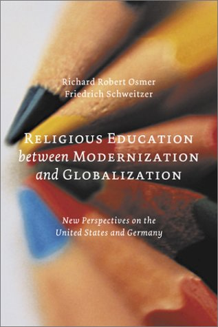 Religious Education between Modernization and Globalization: New Perspectives on the United States and Germany