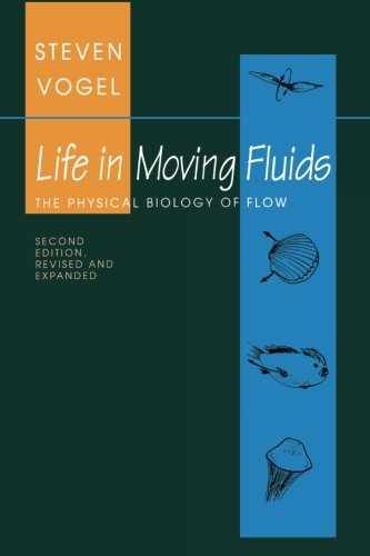 Life in Moving Fluids: The Physical Biology of Flow (Princeton Paperbacks)