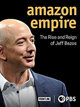 Amazon Empire  The Rise and Reign of Jeff Bezos