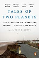 Tales of Two Planets: Stories of Climate Change and Inequality in a Divided World