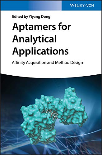 Aptamers for Analytical Applications: Affinity Acquisition and Method Design (English Edition)