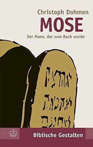 Mose. Der Mann, der zum Buch wurde. (Biblische Gestalten) (Biblische Gestalten (BG), Band 24)