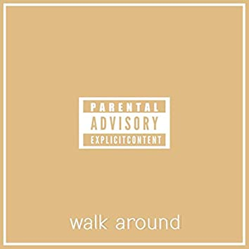 Walk Around (feat. Landon Sears)