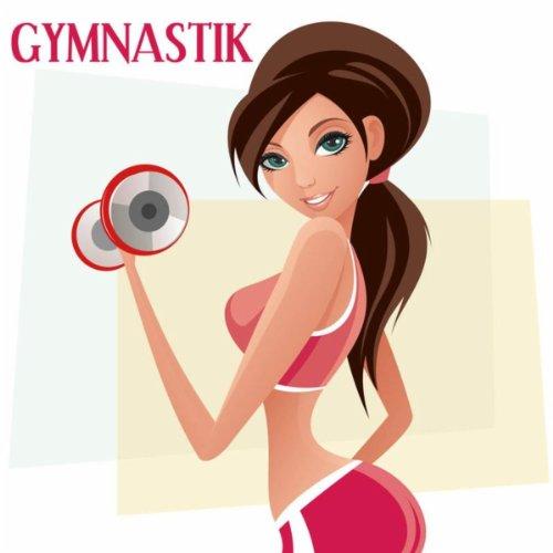 Gymnastik (Aerobic Musik für Ihr Wohlbefinden)