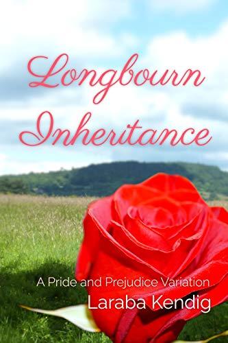 Longbourn Inheritance: A Pride and Prejudice Variation by [Laraba Kendig]