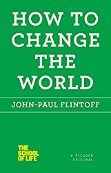 School of Life: How to Change the World