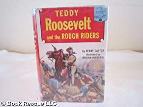Teddy Roosevelt and the Rough Riders (Landmark Books, 41)