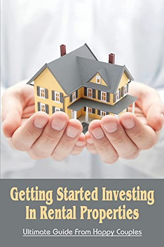 Real Estate Investing Books! - Getting Started Investing In Rental Properties: Ultimate Guide From Happy Couples: Mistakes Real Estate Investors Should Avoid