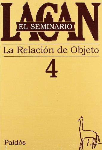 El seminario. Libro 4: La relación de objeto (El Seminario de Jacques Lacan) (Spanish Edition)