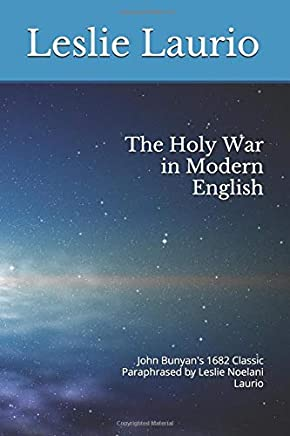 John Bunyans Holy War in Modern English: Bunyans 1682 Classic Paraphrased for Todays Readers