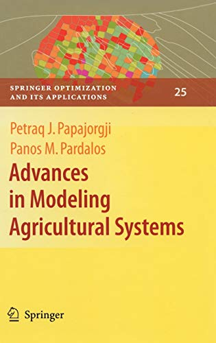 Advances in Modeling Agricultural Systems (Springer Optimization and Its Applications (25))