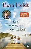 Drei Frauen, vier Leben: Roman (Die Haus am See-Reihe 2)