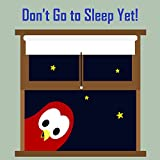 Don't Go to Sleep Yet! (Sammy Bird)