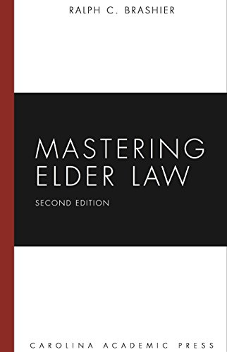 Compare Textbook Prices for Mastering Elder Law, Second Edition Carolina Academic Press Mastering Second Edition ISBN 9781594607592 by Ralph C. Brashier