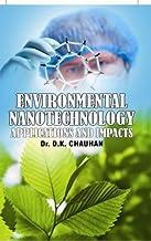 Environmental Nanotechnology: Applications and Impacts