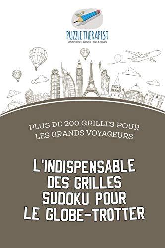 L'indispensable des grilles Sudoku pour le globe-trotter | Plus de 200 grilles pour les grands voyageurs