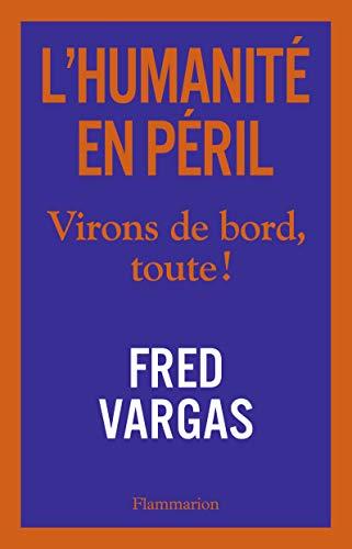 L'Humanité en péril. Virons de bord, toute ! (French Edition)