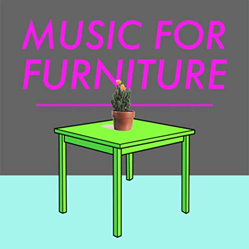Music for Furniture