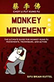 Monkey Movement: The Ultimate Guide for Monkey Kung Fu Movements, Techniques, and Acting