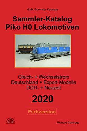 Piko H0 Lokomotiven Sammler-Katalog 2020 Farbversion: Gleich- + Wechselstrom, Deutschland + Export-Modelle, DDR- + Neuzeit