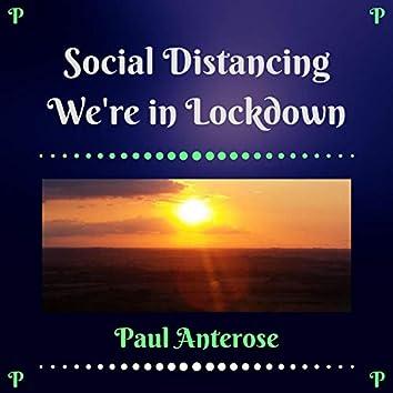 Social Distancing We're in Lockdown