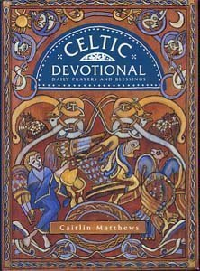 Celtic Devotional: Daily prayers and blessings by Caitlín Matthews (4-Nov-1996) Hardcover