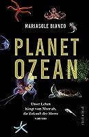 Planet Ozean: Unser Leben haengt vom Meer ab, die Zukunft der Meere von uns