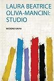 Laura Beatrice Oliva-Mancini: Studio: 1