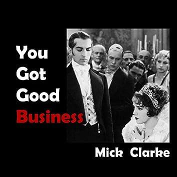 You Got Good Business