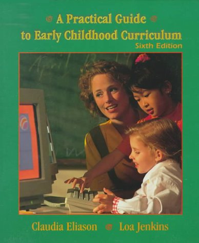 A Practical Guide to Early Childhood Curriculum (6th Edition)