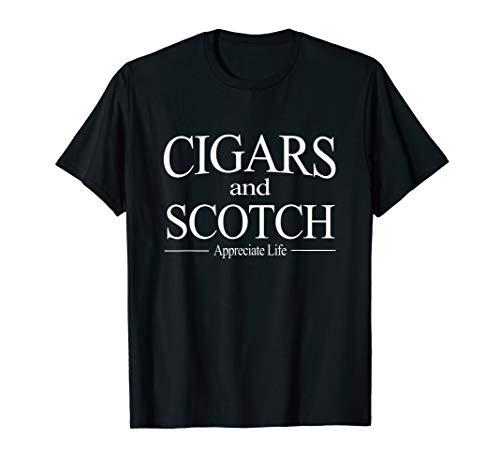 Cigars And Scotch Appreciate Life T Shirt for Cigar Smokers T-Shirt