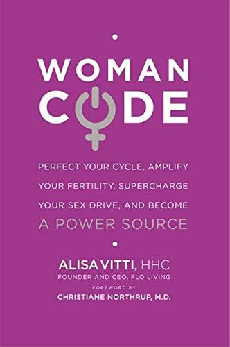 WomanCode Perfect Your Cycle Amplify Your Fertility Supercharge Your Sex Drive and Become a product image