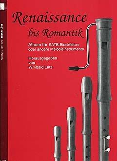 RENAISSANCE BIS ROMANTIK - arrangiert für Blockflötenquartett [Noten / Sheetmusic]