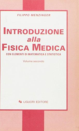 Fisica medica. Con elementi di matematica e statistica (Vol. 2)