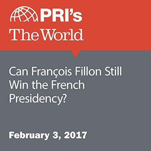 Can François Fillon Still Win the French Presidency? audiobook cover art