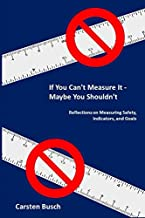 If You Can't Measure It… Maybe You Shouldn't: Reflections on Measuring Safety, Indicators, and Goals
